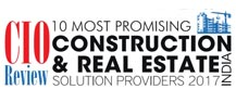 10 Most Promising Construction & Real Estate solution Providers - 2017
